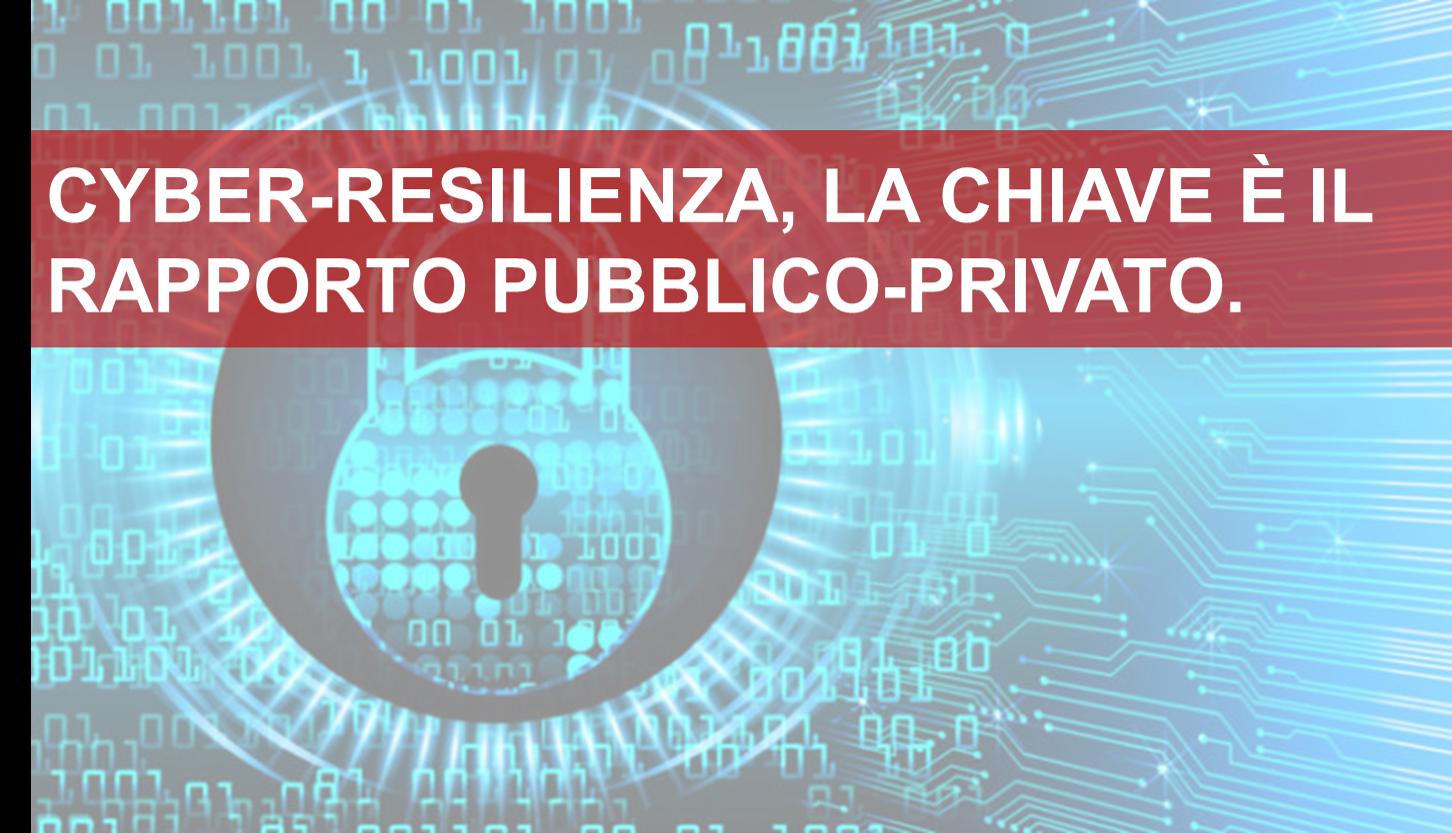 Cyber-resilienza, la chiave è il rapporto pubblico...