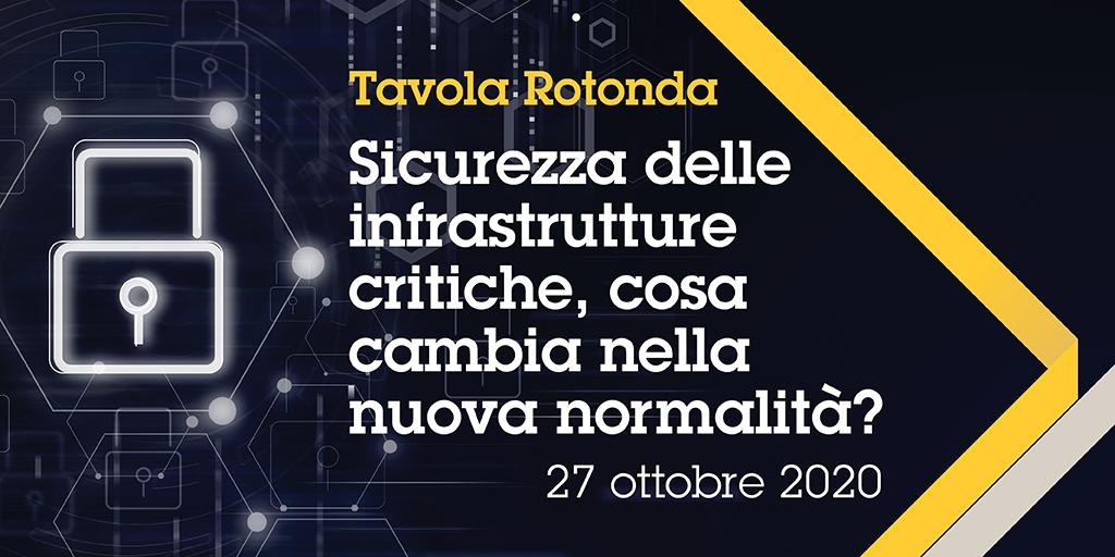 TAVOLA ROTONDA: SICUREZZA DELLE INFRASTRUTTURE CRITICHE